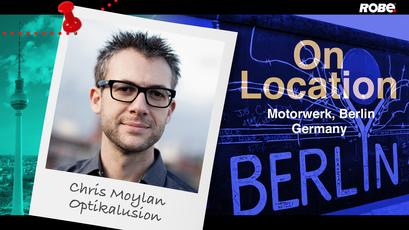 On Location 9 – Chris Moylan at Motorwerk Berlin, Germany